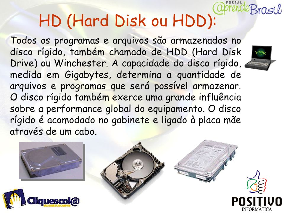 HD (Hard Disk ou HDD):