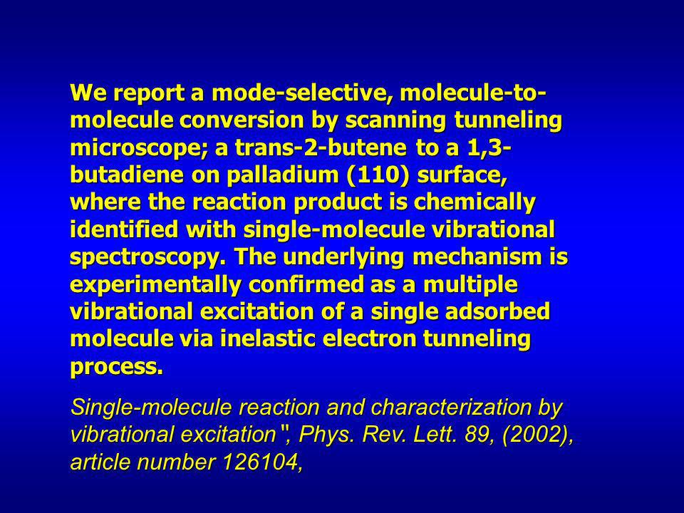 We report a mode-selective, molecule-to-molecule conversion by scanning tunneling microscope; a trans-2-butene to a 1,3-butadiene on palladium (110) surface, where the reaction product is chemically identified with single-molecule vibrational spectroscopy. The underlying mechanism is experimentally confirmed as a multiple vibrational excitation of a single adsorbed molecule via inelastic electron tunneling process.