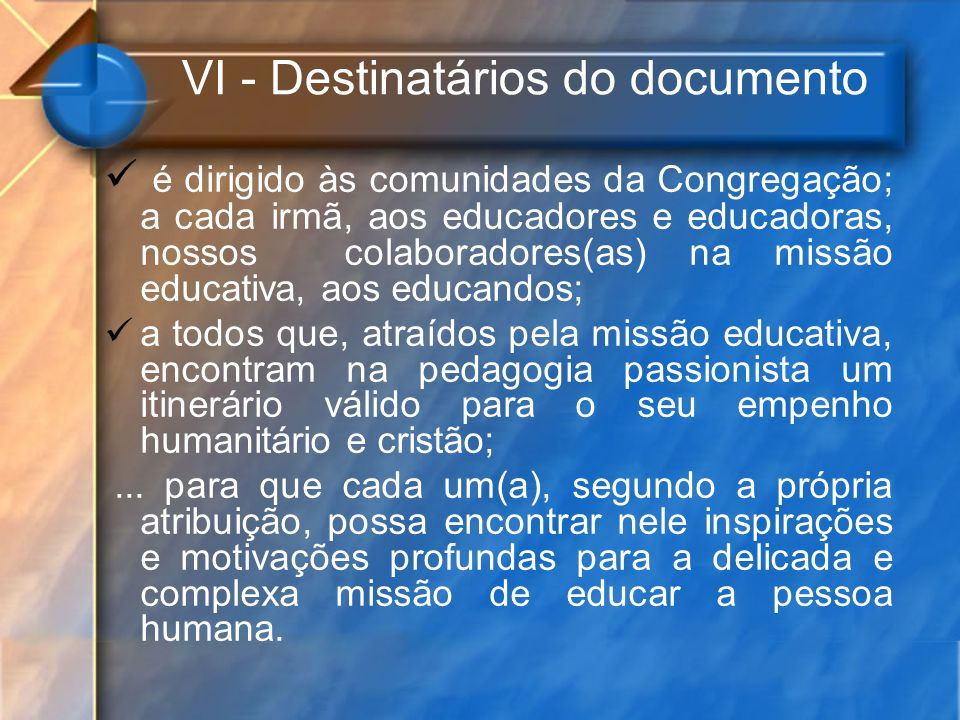 VI - Destinatários do documento