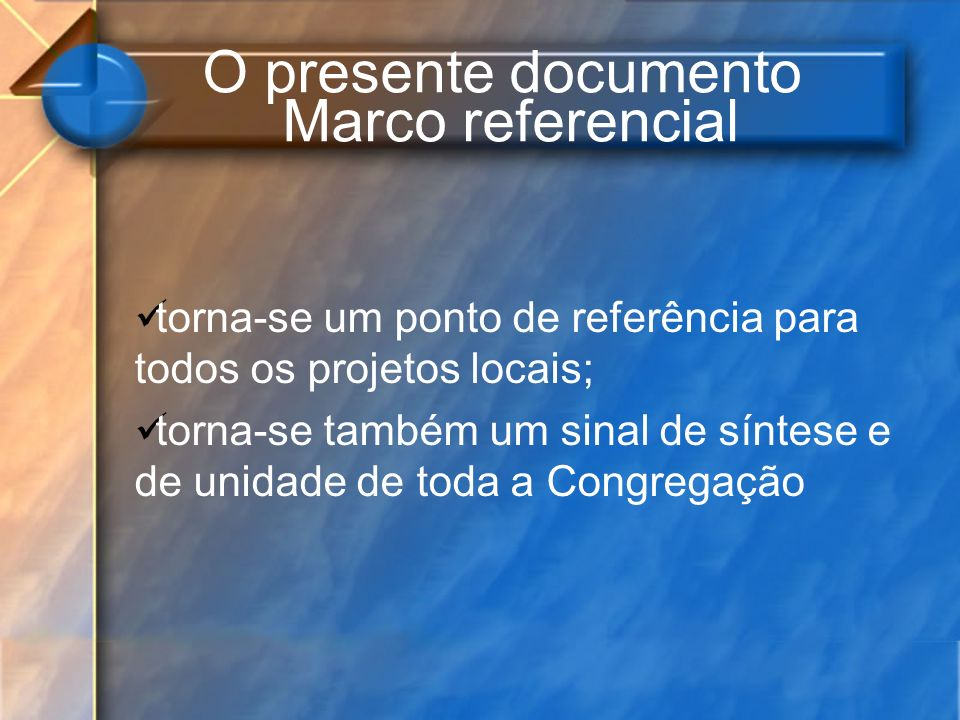 O presente documento Marco referencial