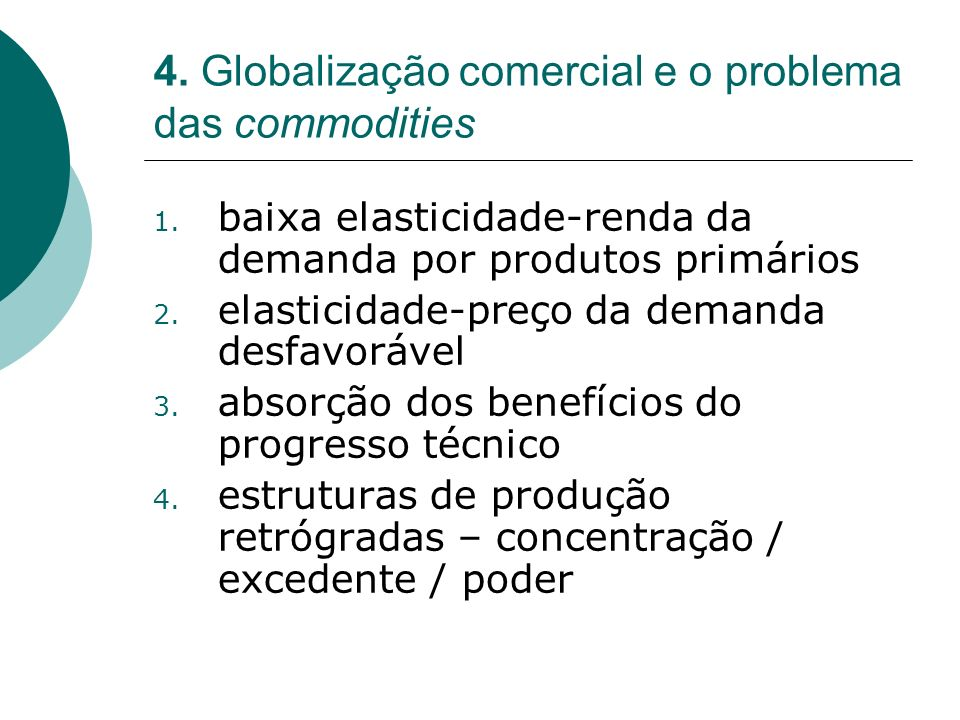4. Globalização comercial e o problema das commodities