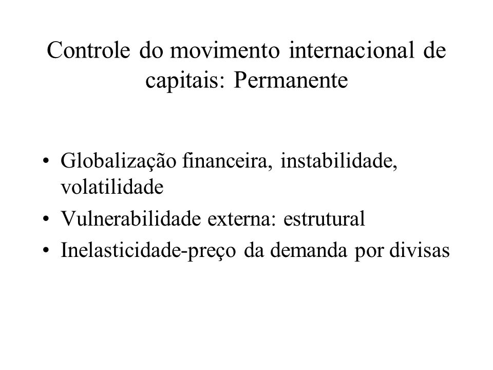 Controle do movimento internacional de capitais: Permanente