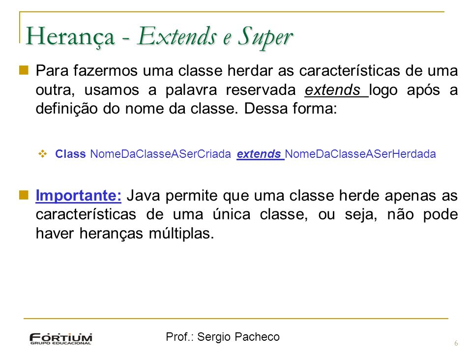 Herança - Extends e Super