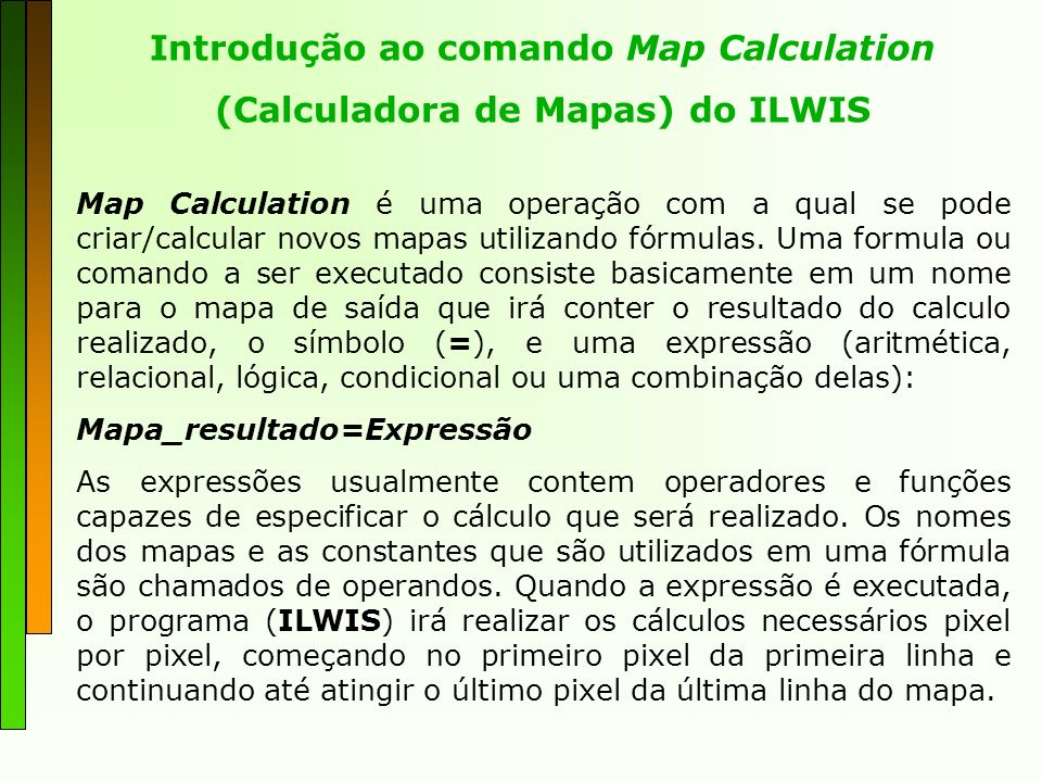 Introdução ao comando Map Calculation (Calculadora de Mapas) do ILWIS