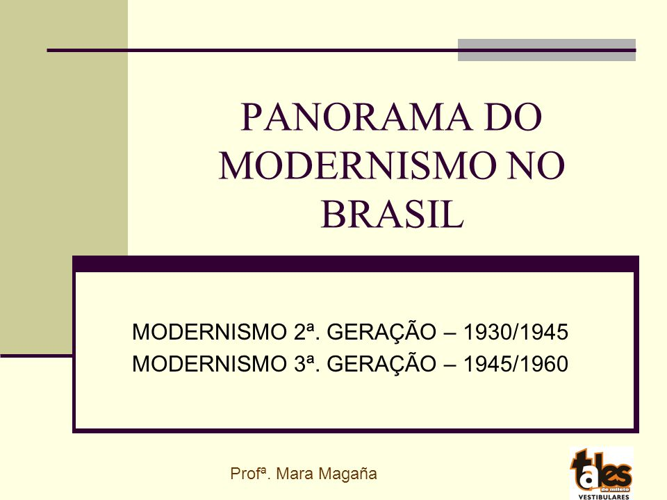 PANORAMA DO MODERNISMO NO BRASIL