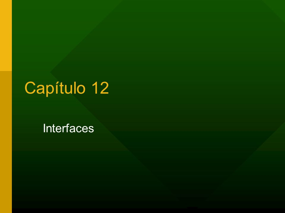 Capítulo 12 Interfaces 1