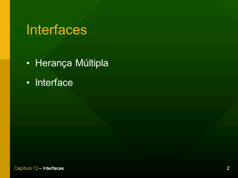 Interfaces Herança Múltipla Interface 2