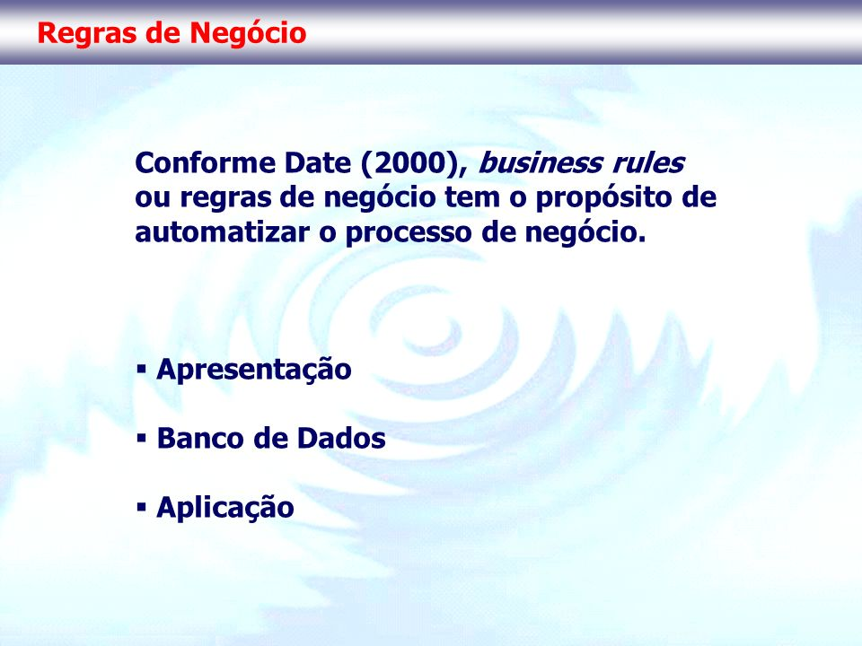 Conforme Date (2000), business rules