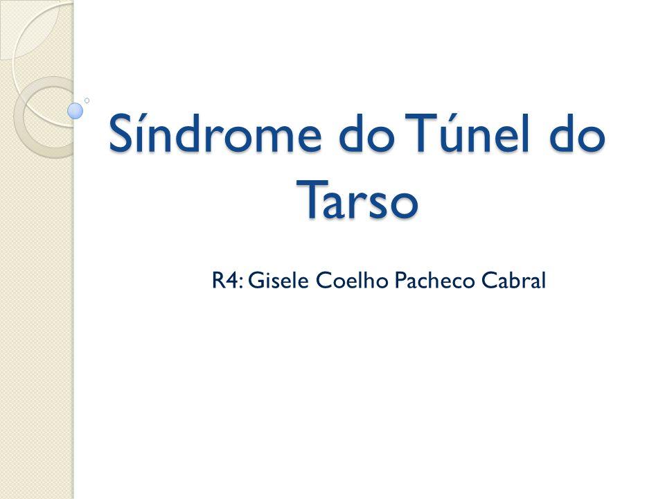Síndrome do Túnel do Tarso - ppt carregar