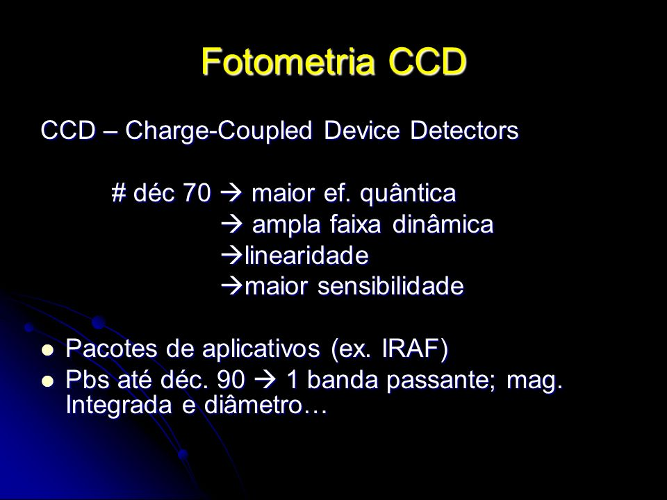 Fotometria CCD CCD – Charge-Coupled Device Detectors