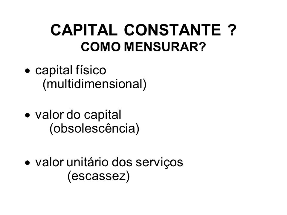 CAPITAL CONSTANTE COMO MENSURAR