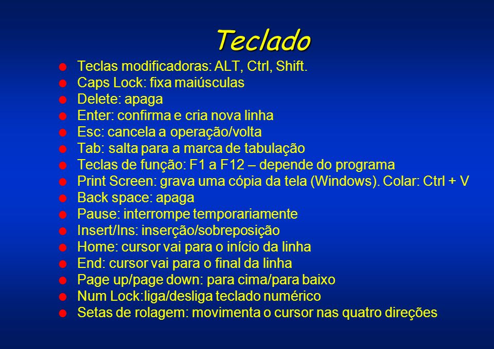 Teclado Teclas modificadoras: ALT, Ctrl, Shift.