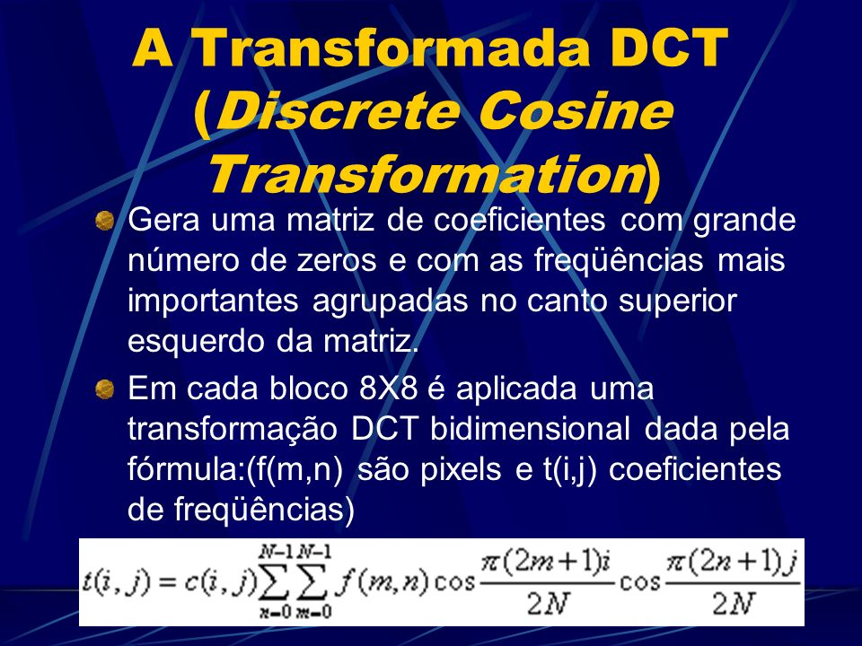 A Transformada DCT (Discrete Cosine Transformation)