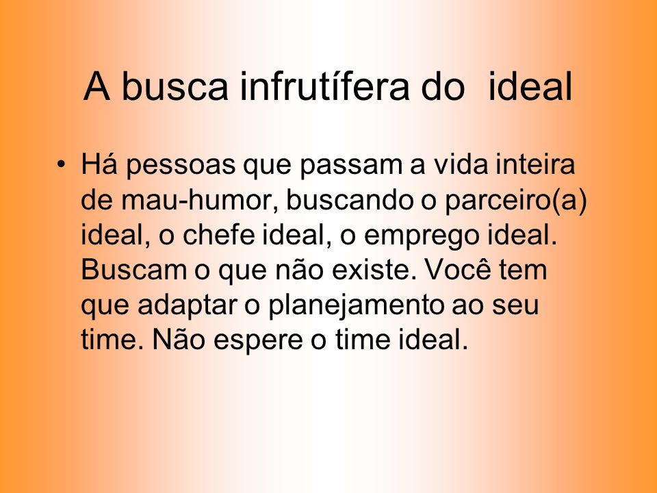 A busca infrutífera do ideal