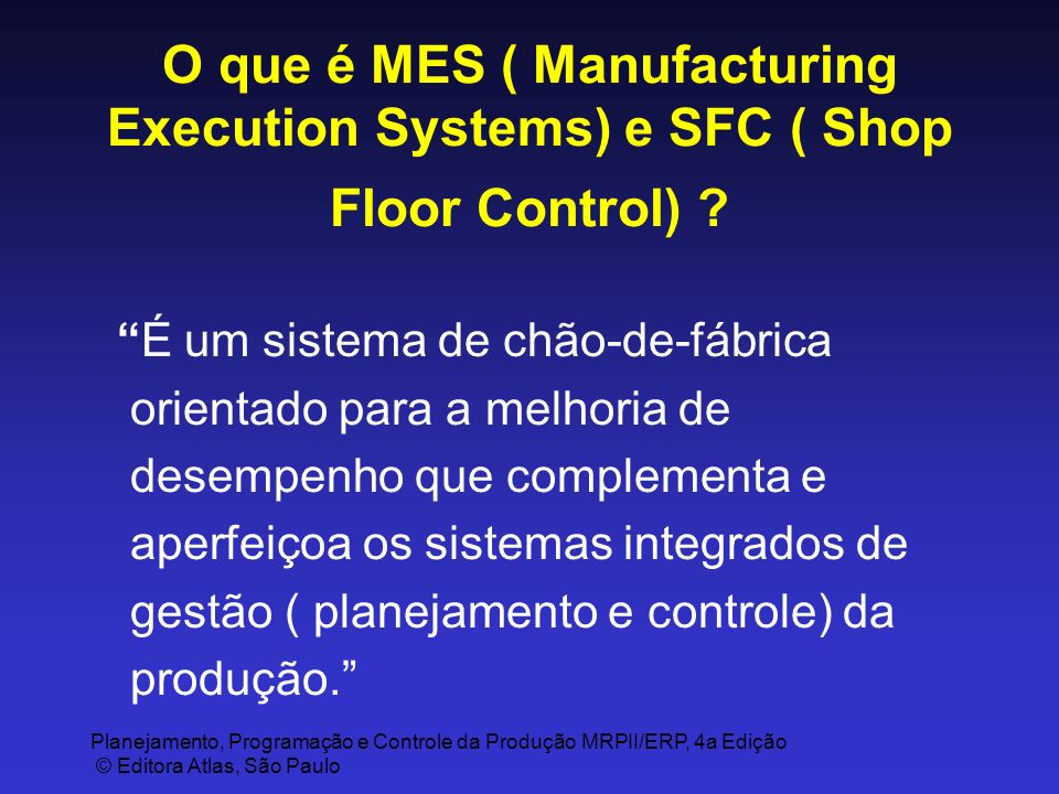 O que é MES ( Manufacturing Execution Systems) e SFC ( Shop Floor Control)