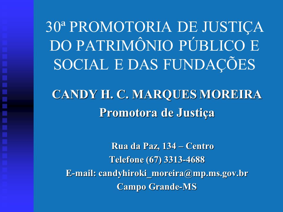 CANDY H. C. MARQUES MOREIRA E-mail: candyhiroki_moreira@mp.ms.gov.br