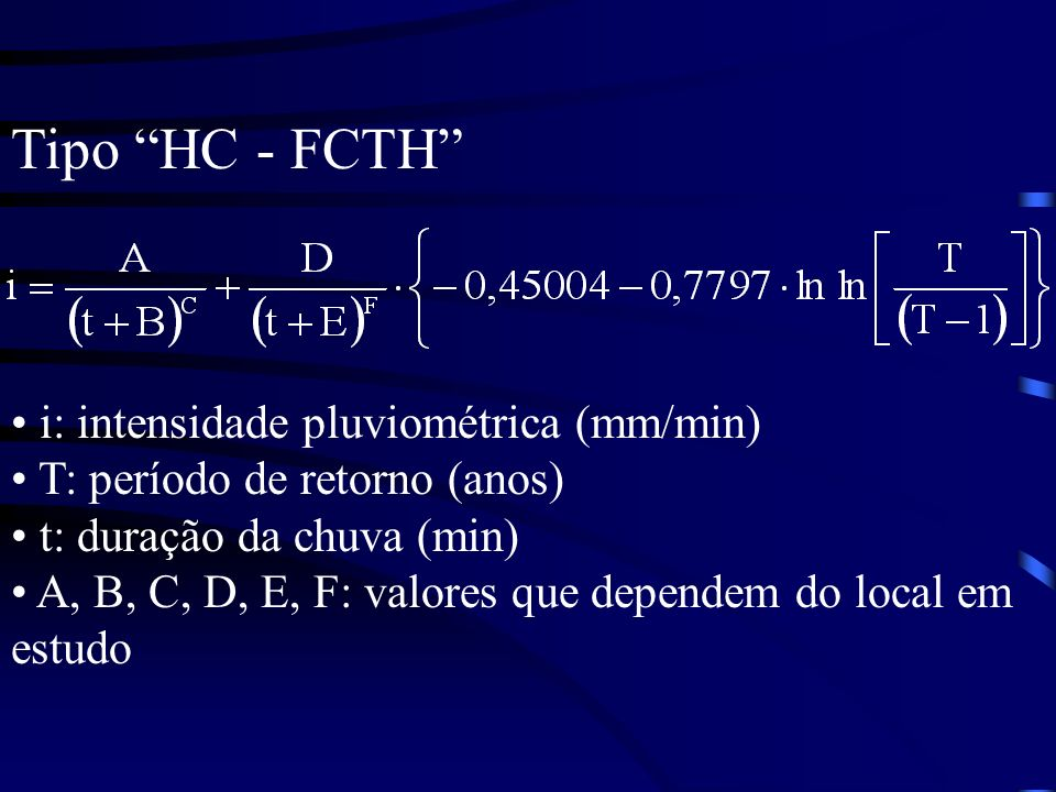 Tipo HC - FCTH i: intensidade pluviométrica (mm/min)
