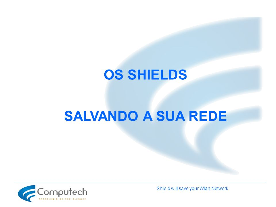 Shield will save your Wlan Network