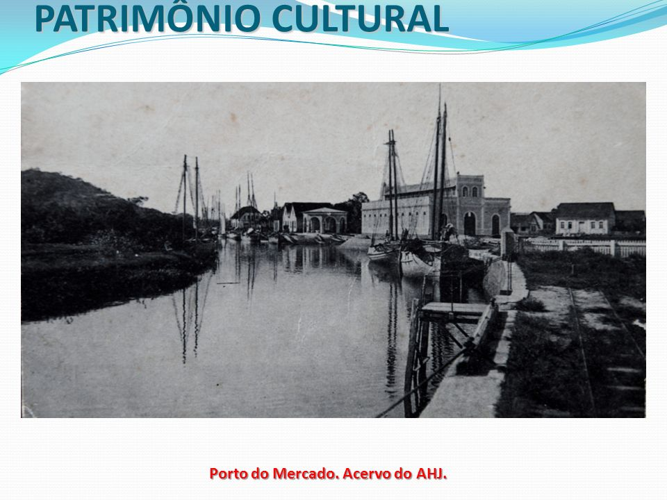Porto do Mercado. Acervo do AHJ.