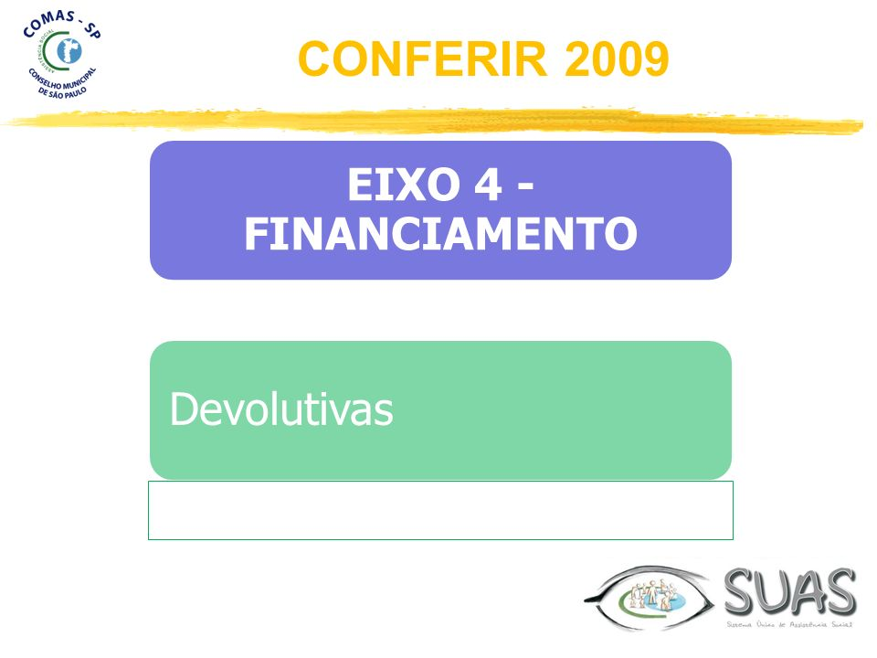 CONFERIR 2009 EIXO 4 - FINANCIAMENTO Devolutivas