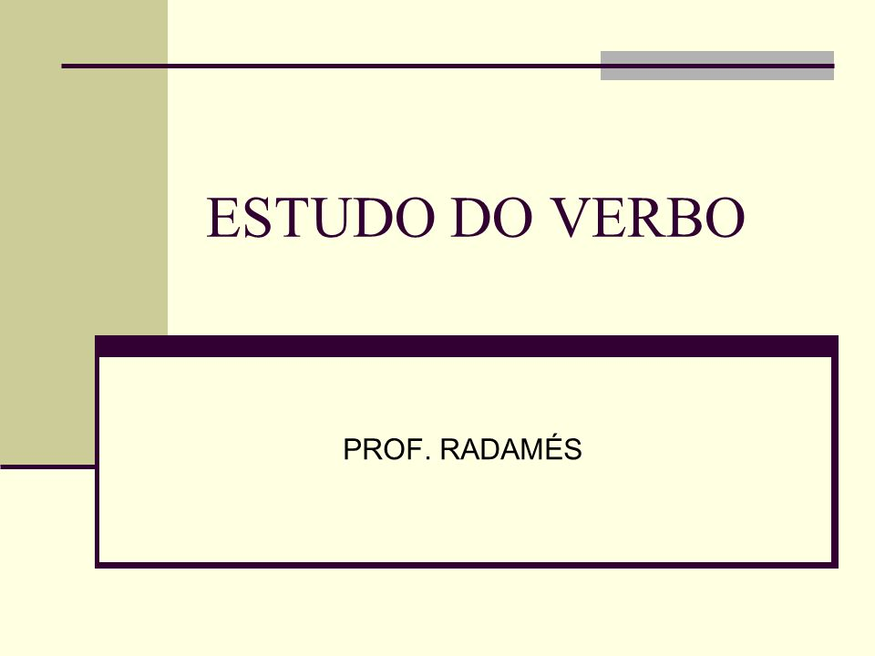 ESTUDO DO VERBO PROF. RADAMÉS