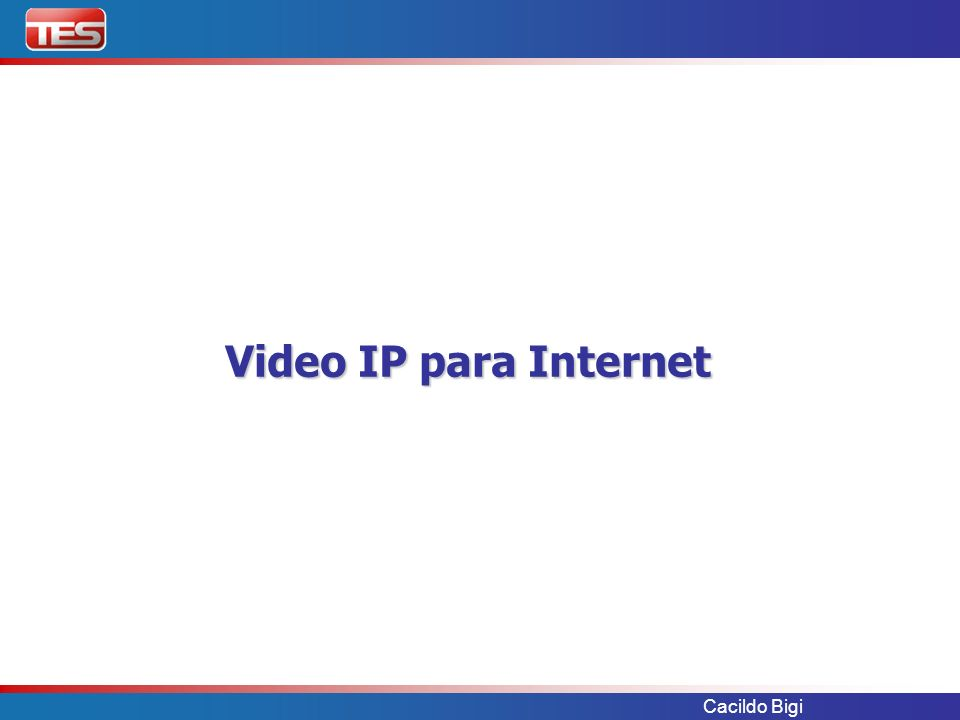 Video IP para Internet Cacildo Bigi