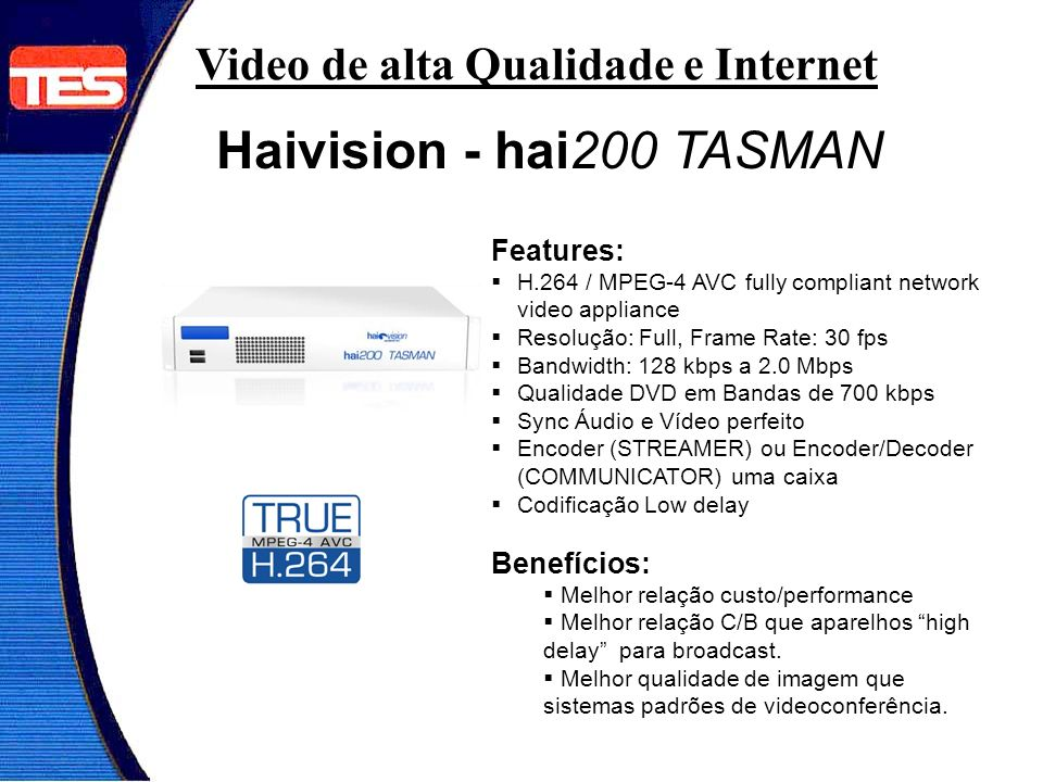 Haivision - hai200 TASMAN Video de alta Qualidade e Internet Features: