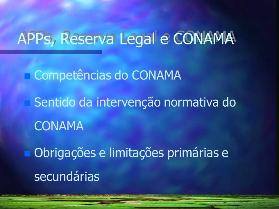 APPs, Reserva Legal e CONAMA