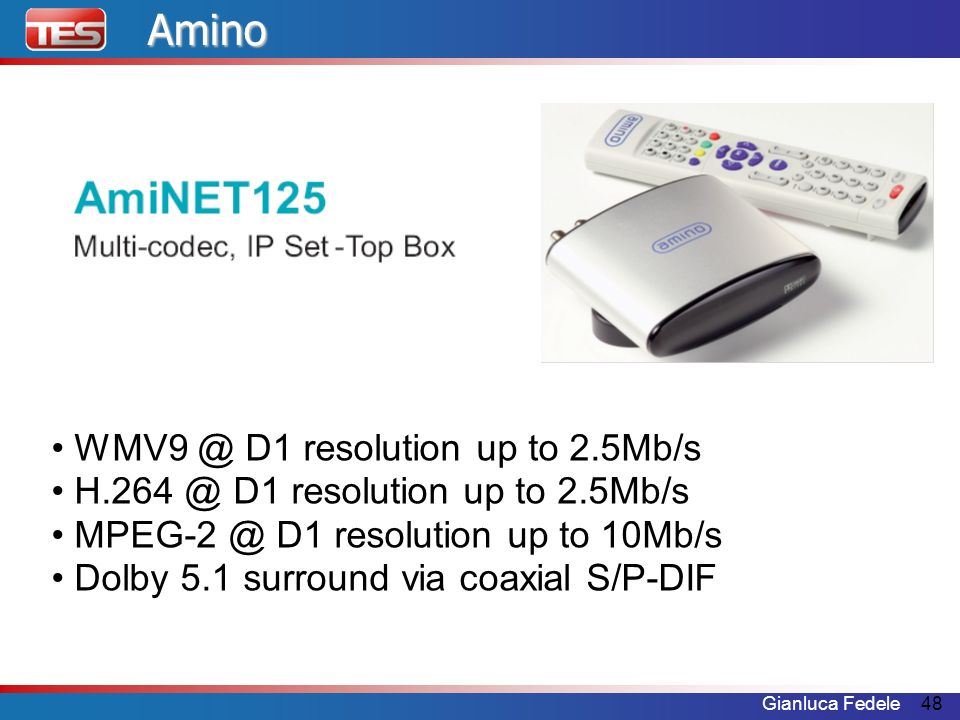 Amino WMV9 @ D1 resolution up to 2.5Mb/s
