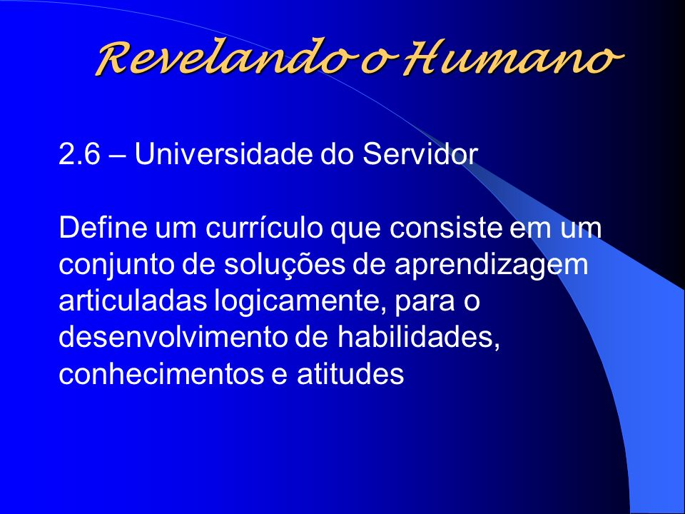 Revelando o Humano 2.6 – Universidade do Servidor