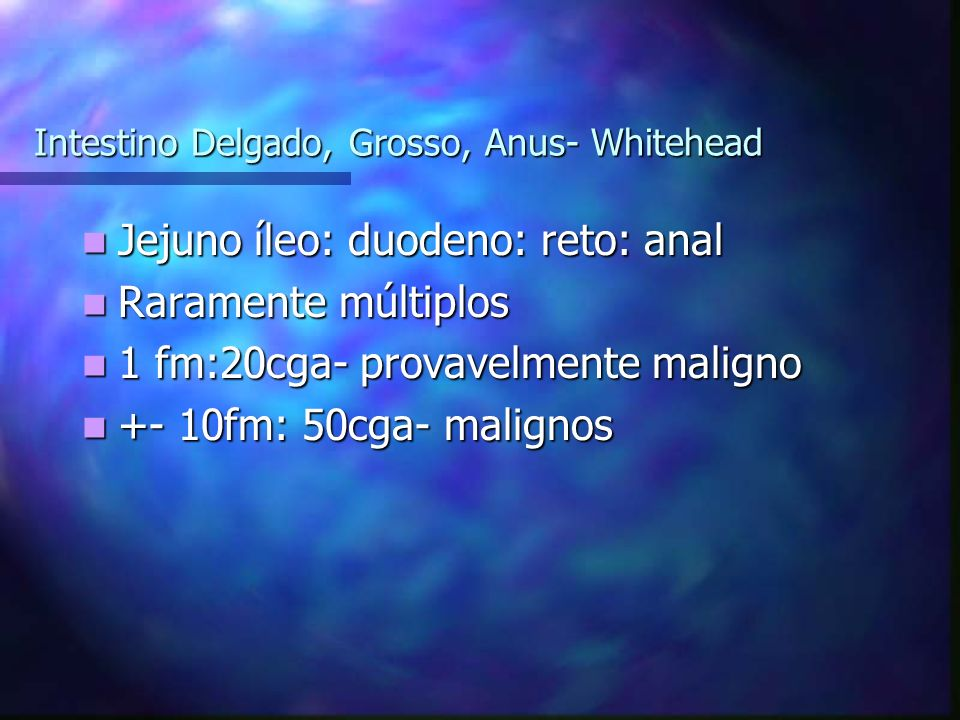 Intestino Delgado, Grosso, Anus- Whitehead