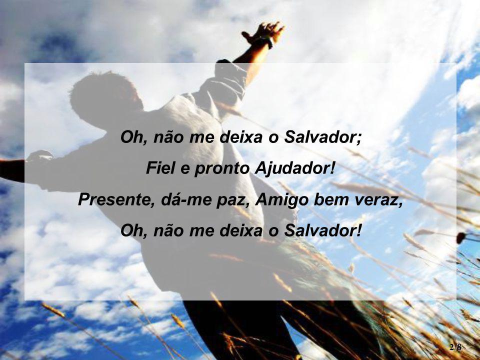 """Hino 332 – """"Não me Deixa"""" Joaquim Rodrigues da Silva Leite - ppt ... 012b407271a9"""