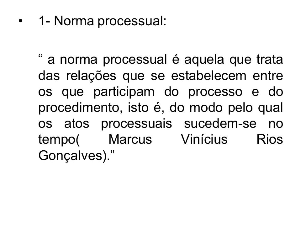 1- Norma processual: