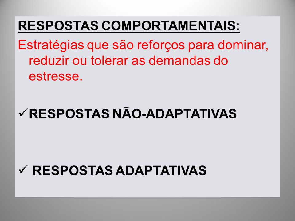 RESPOSTAS COMPORTAMENTAIS: