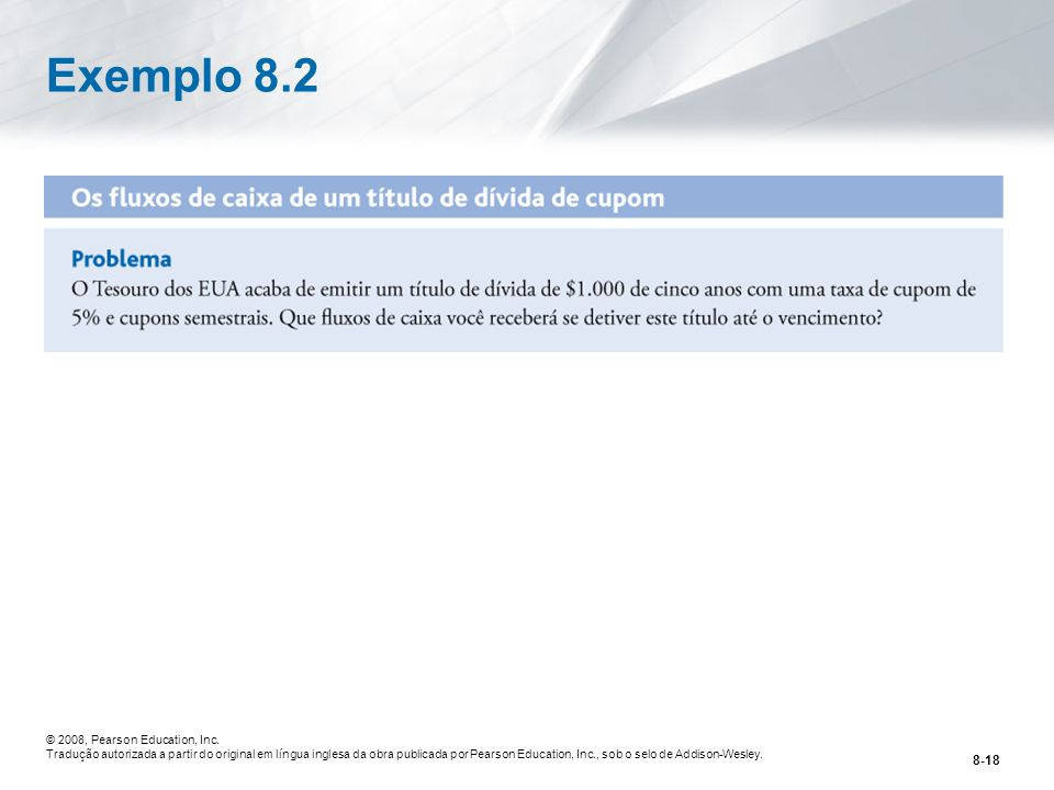 Exemplo 8.2 © 2008, Pearson Education, Inc.