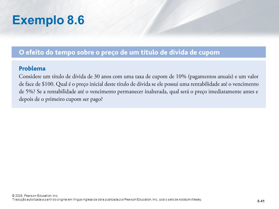 Exemplo 8.6 © 2008, Pearson Education, Inc.