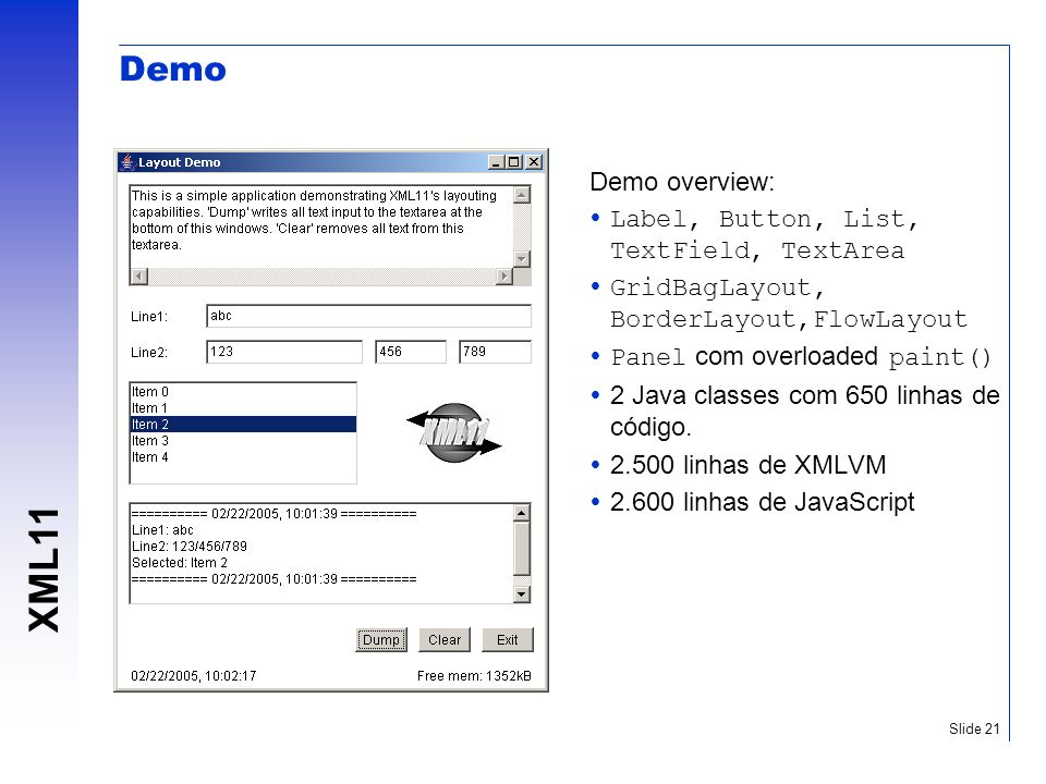 Demo Demo overview: Label, Button, List, TextField, TextArea