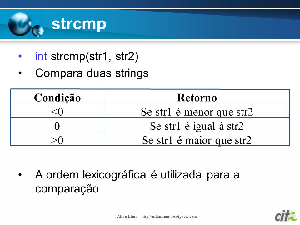 strcmp int strcmp(str1, str2) Compara duas strings