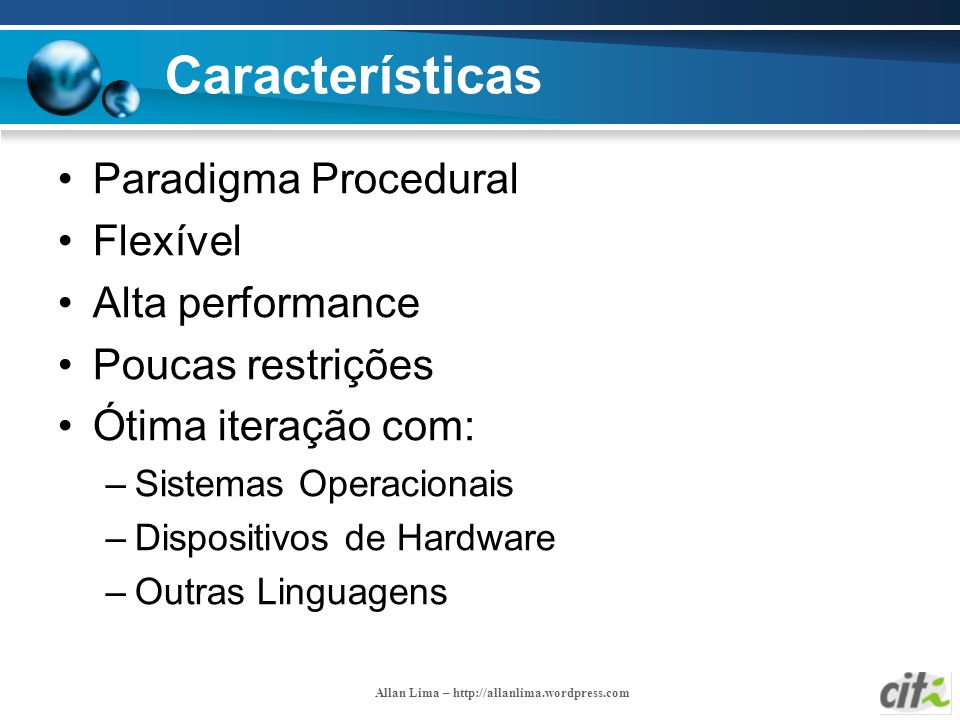 Características Paradigma Procedural Flexível Alta performance