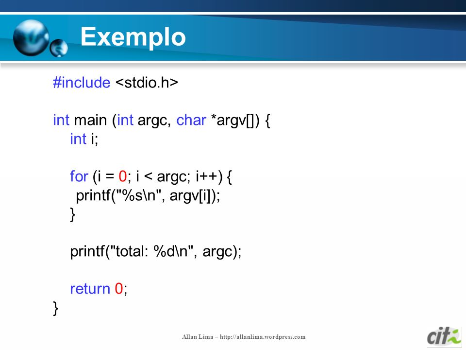 Exemplo #include <stdio.h> int main (int argc, char *argv[]) {