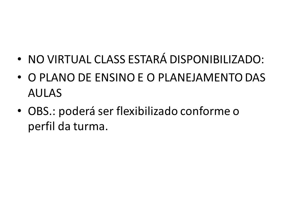 NO VIRTUAL CLASS ESTARÁ DISPONIBILIZADO: