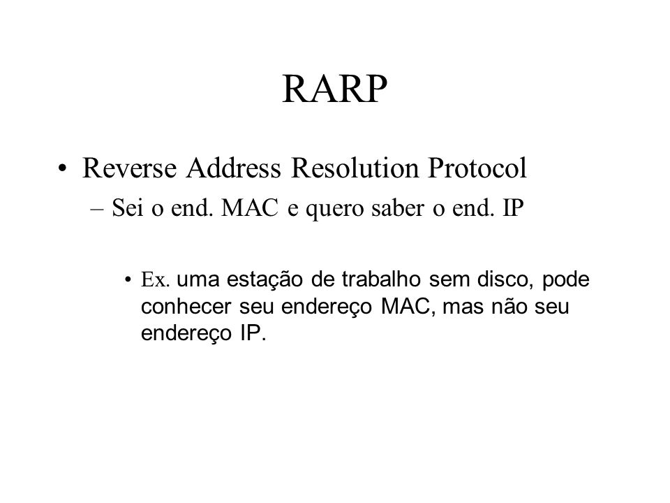 RARP Reverse Address Resolution Protocol