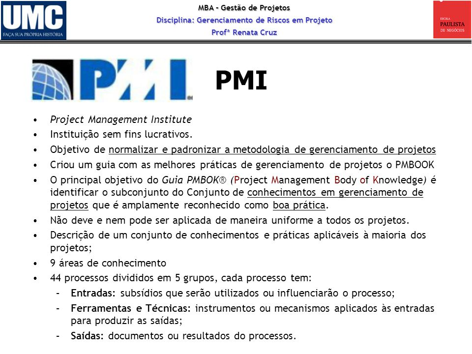 PMI Project Management Institute Instituição sem fins lucrativos.