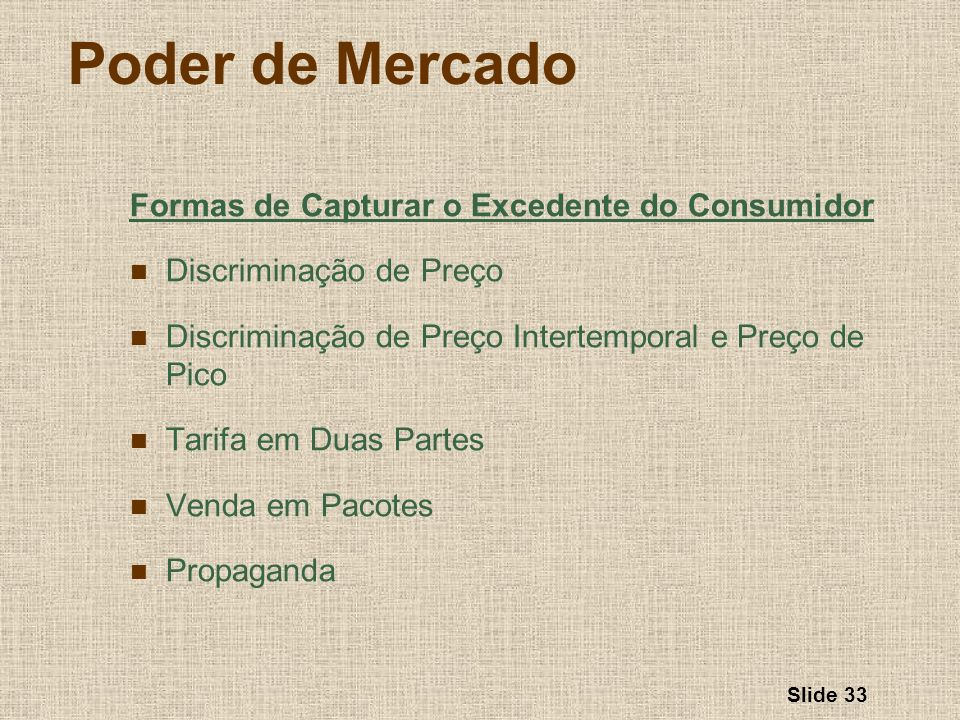 Poder de Mercado Formas de Capturar o Excedente do Consumidor