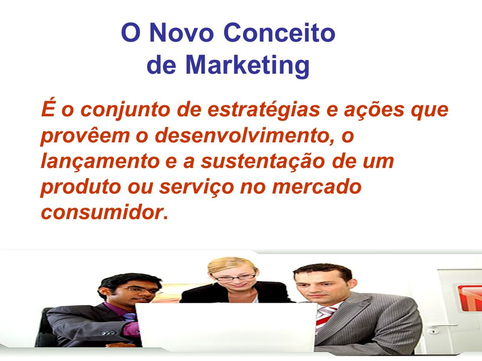 O Novo Conceito de Marketing