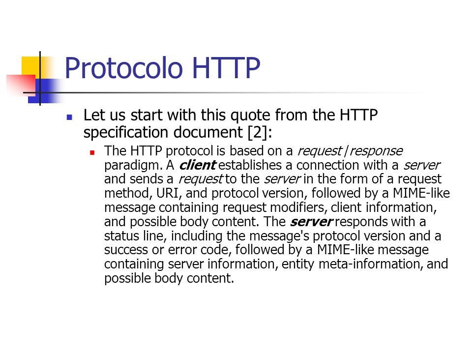 Protocolo HTTP Let us start with this quote from the HTTP specification document [2]: