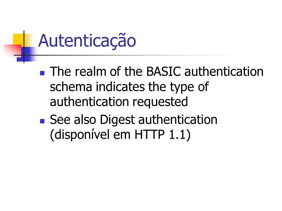 Autenticação The realm of the BASIC authentication schema indicates the type of authentication requested.