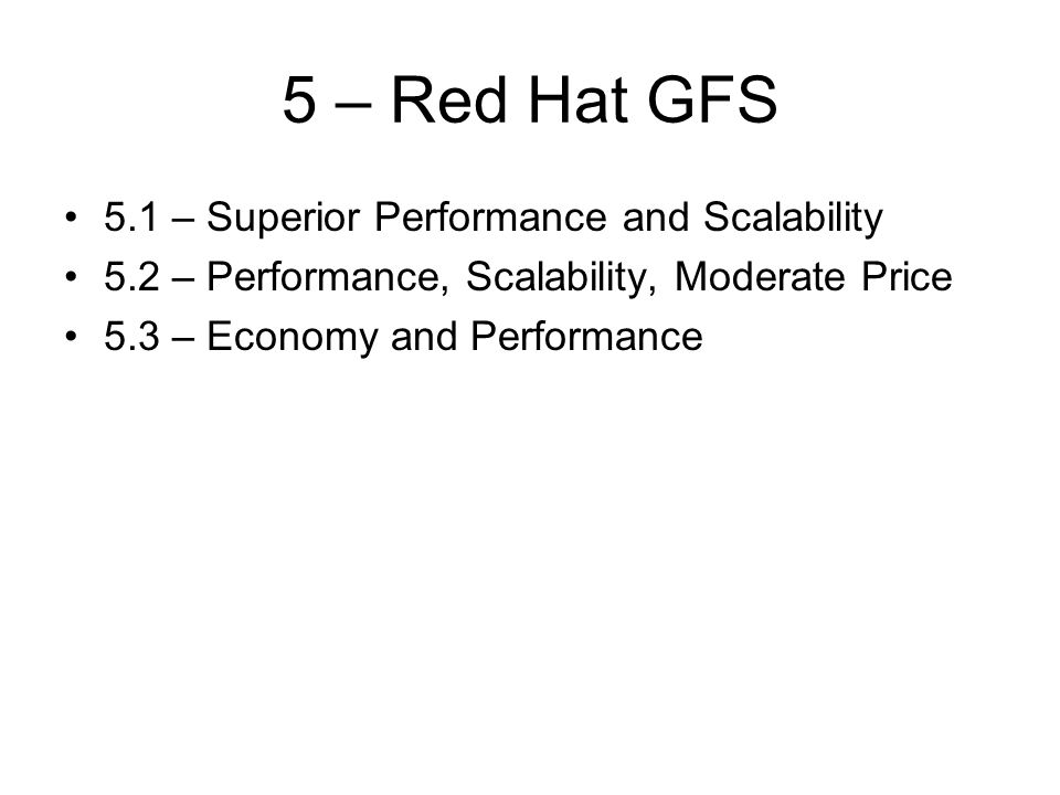 5 – Red Hat GFS 5.1 – Superior Performance and Scalability
