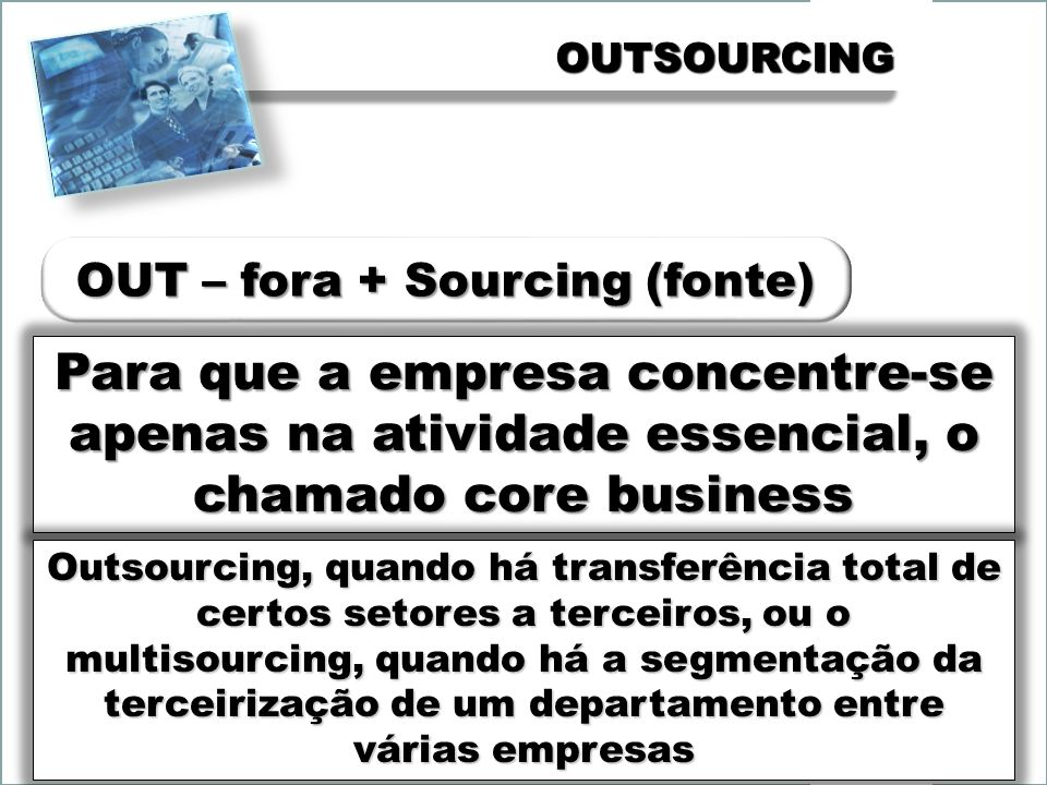 OUT – fora + Sourcing (fonte)