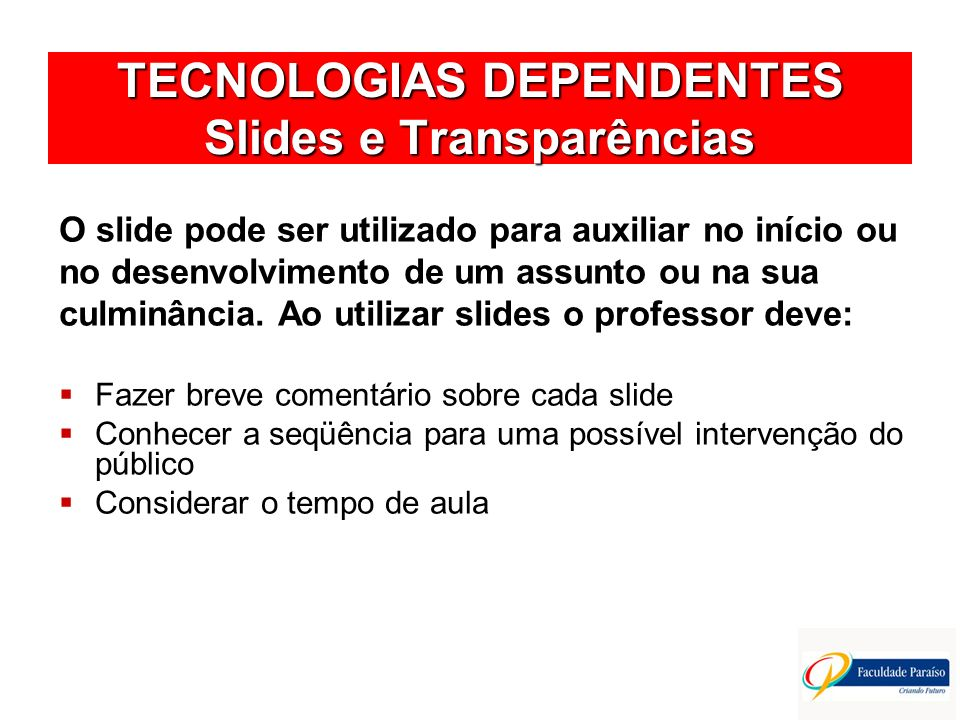 TECNOLOGIAS DEPENDENTES Slides e Transparências